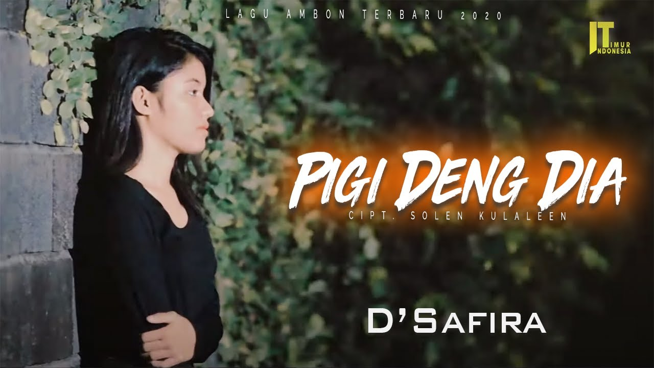 D'Safira - PIGI DENG DIA [Official Music Video] | Lagu Ambon Terbaru 2020
