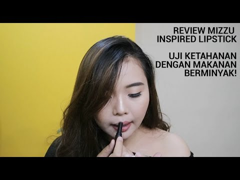 review-mizzu-inspired-lipstick,-tahan-sama-makanan-berminyak-gak-ya?