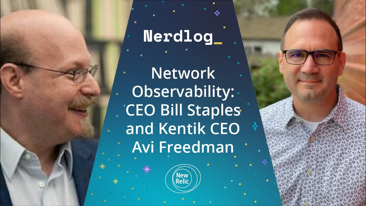 Network Observability with CEO Bill Staples and Kentik CEO Avi Freedman