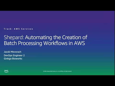 HPC on AWS Event -Ginkgo Bioworks Automating the Creation of Batch Processing Workflows in AWS
