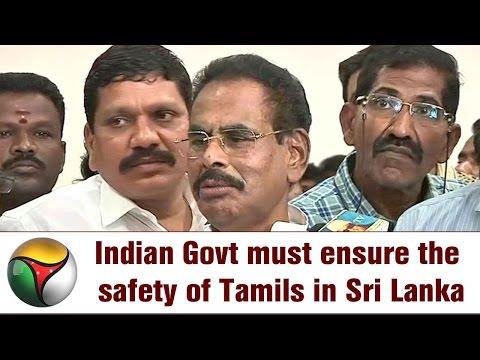 Indian Govt must ensure the safety of Tamils in Sri Lanka : Natarajan