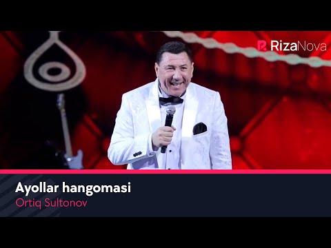 Ortiq Sultonov - Ayollar Hangomasi