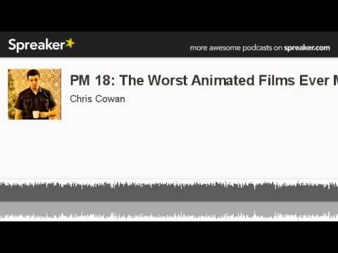 PM 18: The Worst Animated Films Ever Mad (made with Spreaker)