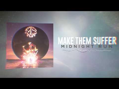 Make Them Suffer - Midnight Run