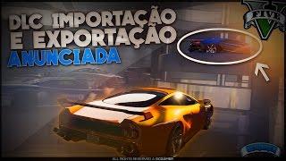 GTA Online: GARAGEM PARA 60 CARROS, Galpões e DATA de LANÇAMENTO - DLC Importação e Exportação !!