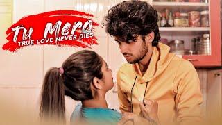 Tu Mera | True Love Never Dies | Love Story | By Unknown Boy Varun