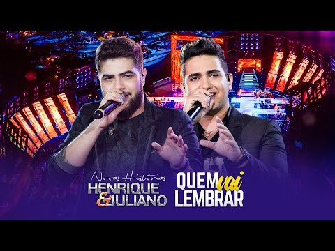 Henrique e Juliano - Quem Vai Lembrar - DVD Novas Histórias - Ao vivo em Recife