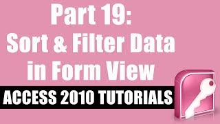 Microsoft Access 2010 Tutorial for Beginners - Part 19 - Sorting & Filtering Data in Form View