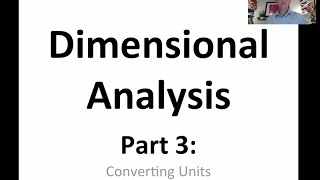 Dimensional Analysis 3: Examples and Practice for Converting Units