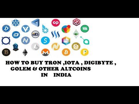 How to buy altcoins IN INDIA ?  TRON , IOTA , GOLEM , DIGI BYTE