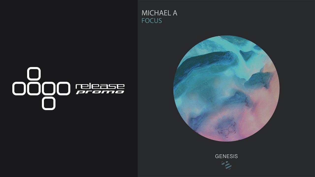 PREMIERE: Michael A - Focus [Genesis Music]
