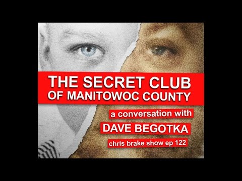 Manitowoc County Witness Dave Begotka On Making A Murderer | CB122