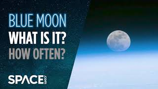 Blue Moon! What Is It? How Often Does It Occur?