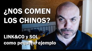 ¿NOS COMEN LOS CHINOS? LINK&CO y SOL como ejemplos... y algunos datos