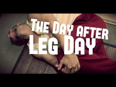 The day after leg day youtube