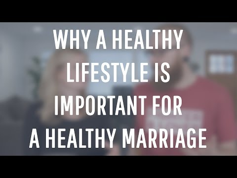Why A Healthy Lifestyle Is Important For A Healthy Marriage