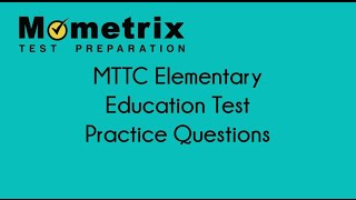 MTTC Elementary Education (103) Test Practice Questions