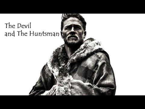 The Devil And The Huntsman ||  King Arthur: Legend Of The Sword Tribute