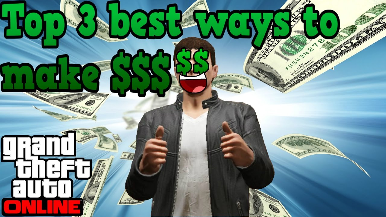 GTA online guides - Top 3 best ways of making money : LightTube