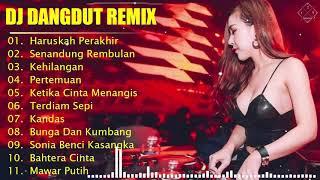DJ Dangdut Remix - Terbaru Sepesial Awal Oktober 2019 - Haruskah Berakhir - Senandung - Rembulan...