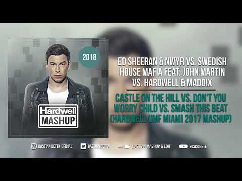 Castle On The Hill Vs. Don't You Worry Child Vs. Smash This Beat (Hardwell UMF Miami 2017 Mashup)