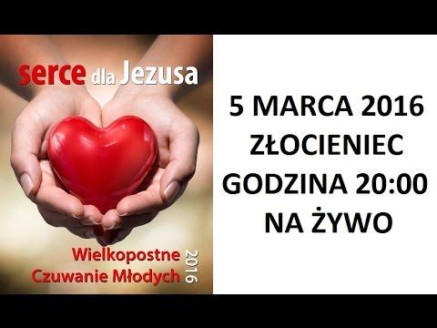 """Wielkopostne Czuwanie Młodych 2016 """"Serce dla Jezusa"""" Złocieniec"""
