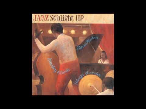 Stanley Clarke Trio Jazz Straight Up