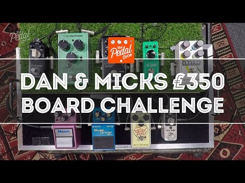 That Pedal Show – Dan & Mick's £350 Pedalboard Challenge