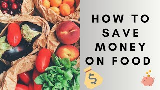 How To Save Money On Food | Reduce Your Food Spend