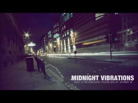 Midnight Vibrations | Deep & Progressive House | 2016 Mixed By Johnny M