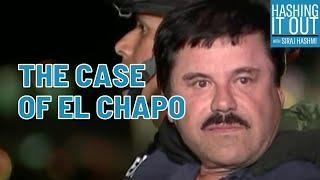 The Case Of El Chapo