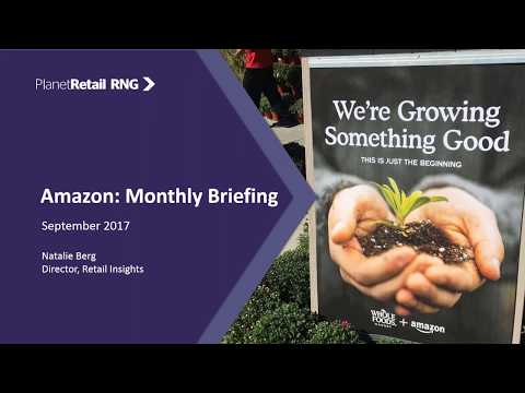 PlanetRetail RNG Monthly Amazon Briefing - early integration plans for Whole Foods