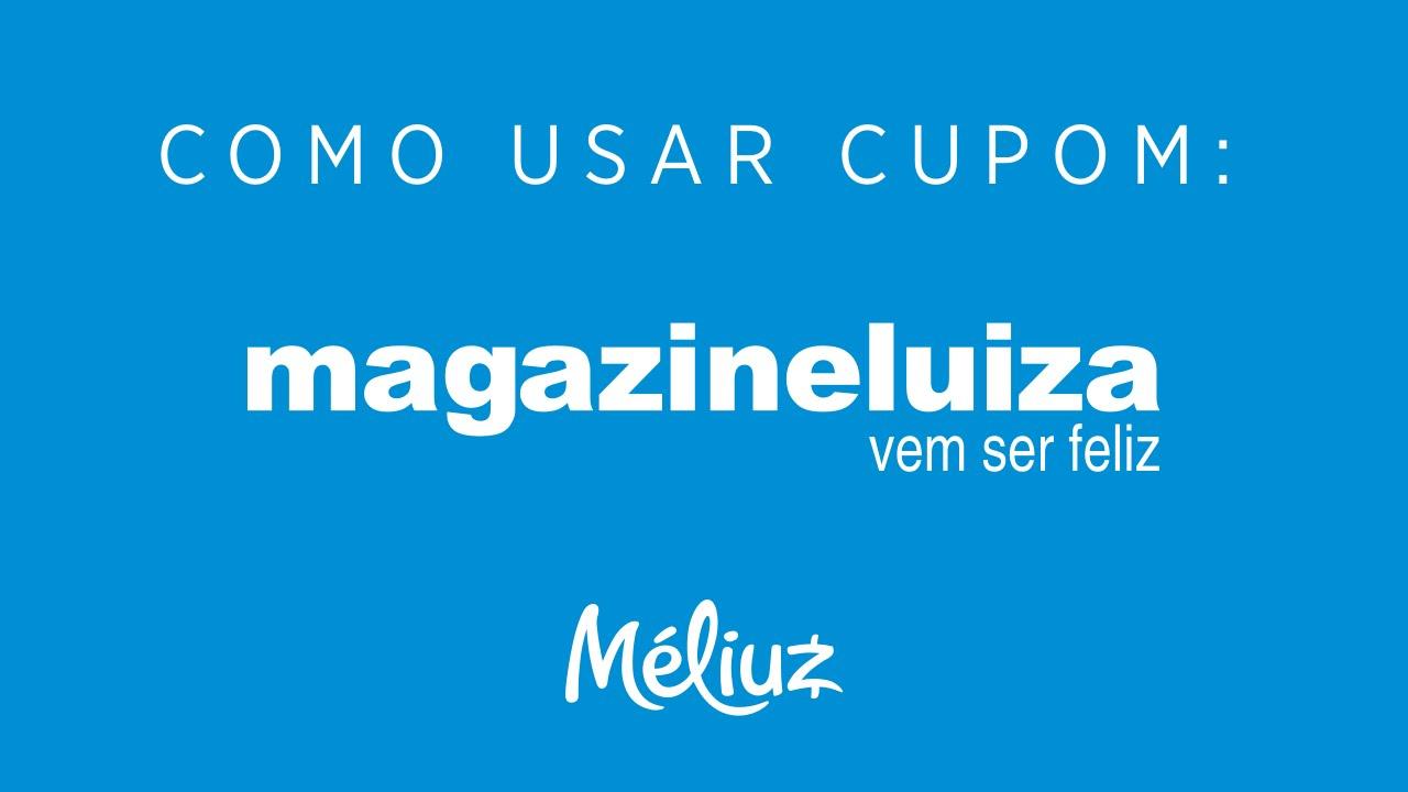 Cupom de Desconto Magazine Luiza: Como Usar - Méliuz - YouTube