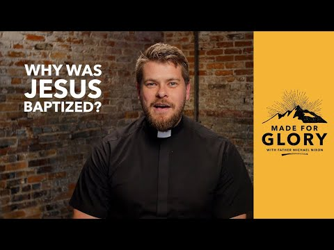 Made for Glory // Why Was Jesus Baptized?