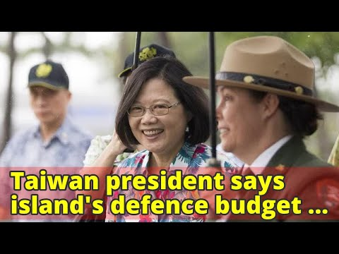 Taiwan president says island's defence budget to grow, given China pressures