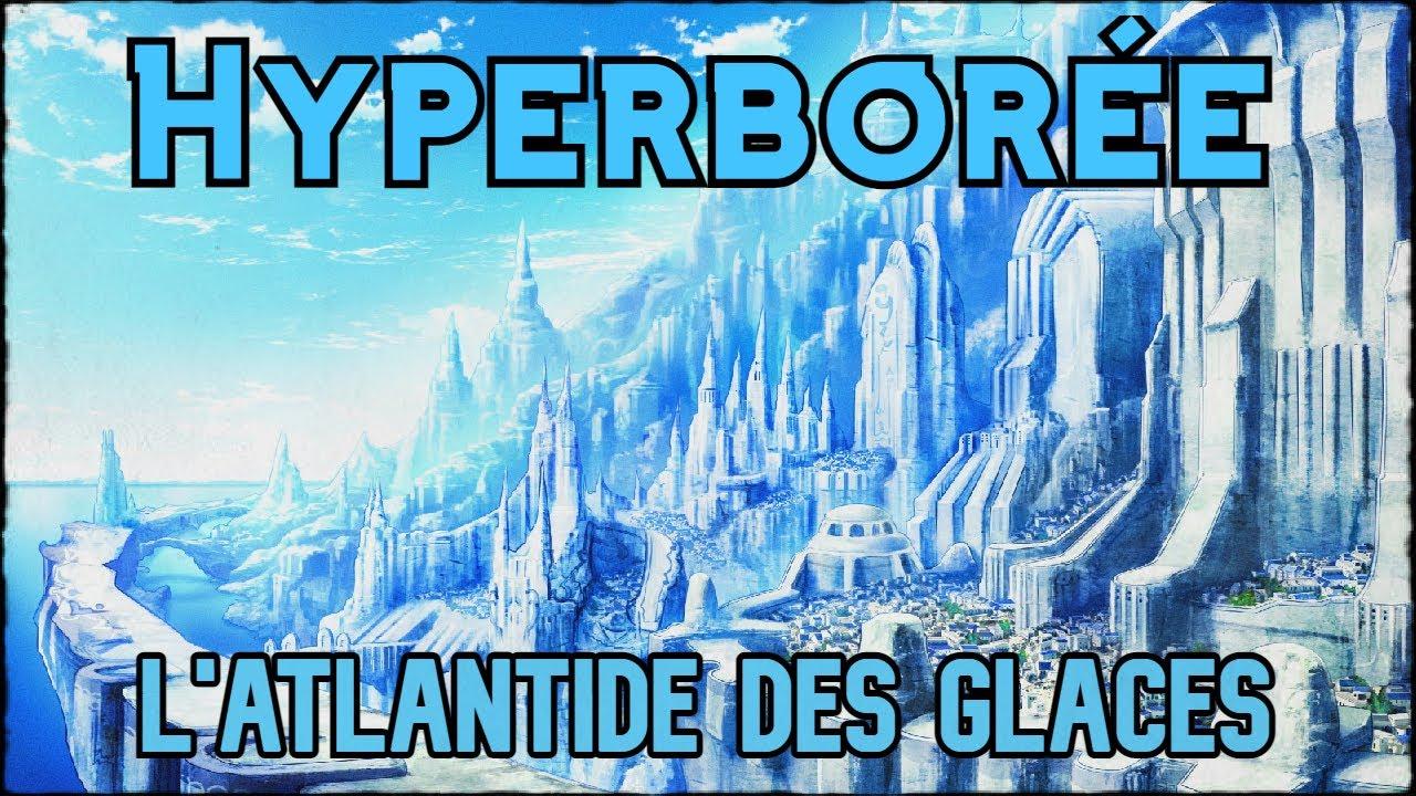 Hyperborée, l'Atlantide des Glaces