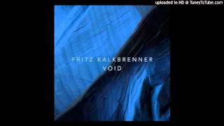 Fritz Kalkbrenner - Void (Spada Remix) [Deep House]