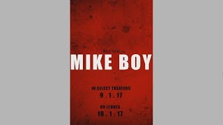 Mike Boy - TRAILER #1 (2017)