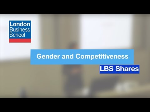 Gender and Competitiveness | London Business School
