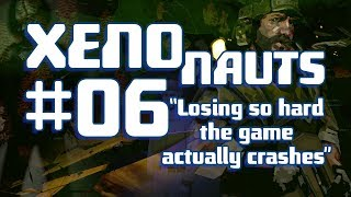 The BPL XenoNauts Campaign: Episode 6: losing so hard the game actually crashes