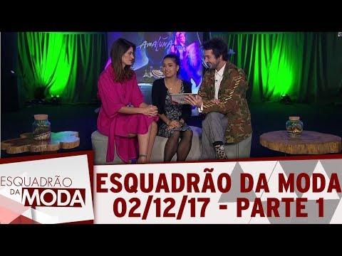 Esquadrão da Moda (02/12/17) | Parte 1