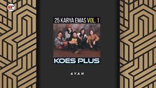 Koes Plus - Ayah (Official Audio)
