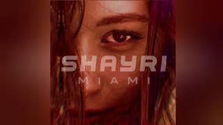SHAYRI - MIAMI  [OFFICIAL AUDIO]