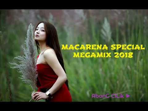 DJ MACARENA SPECIAL MEGAMIX 2018