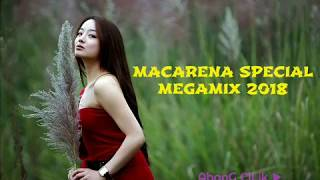 DJ MACARENA SPECIAL MEGAMIX 2018 Mp3