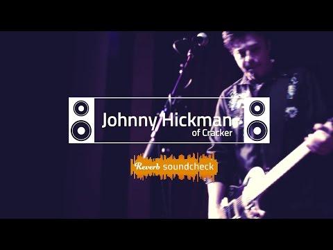 Reverb Soundcheck: Johnny Hickman of Cracker