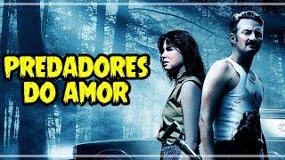 Predadores do amor filme completo dublado