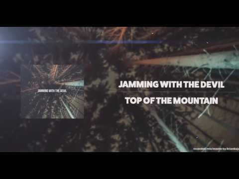 JAMMING WITH THE DEVIL - TOP OF THE MOUNTAIN