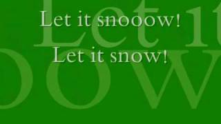 Let it snow! By:Dean Martin Lyrics :)