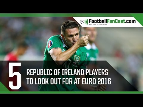 FIVE Republic Of Ireland Players to Watch at Euro 2016 | www.FootballFanCast.com